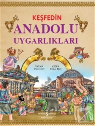 Keşfedin Anadolu Uygarlıkları (Ciltli)