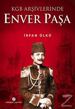 KGB Arşivlerinde Enver Paşa