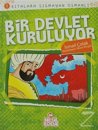 Kıtalara Sığmayan Osmanlı: 1 Bir Devlet Kuruluyor