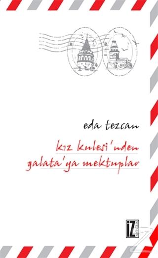 Kız Kulesi'nden Galata'ya Mektuplar