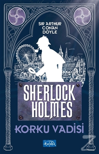 Korku Vadisi - Sherlock Holmes Sir Arthur Conan Doyle