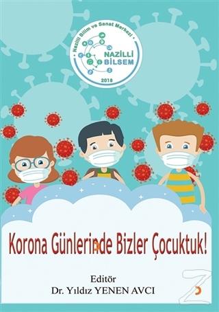 Korona Günlerinde Bizler Çocuktuk!