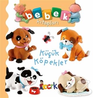Küçük Köpekler - Bebek Kitapları (Ciltli)