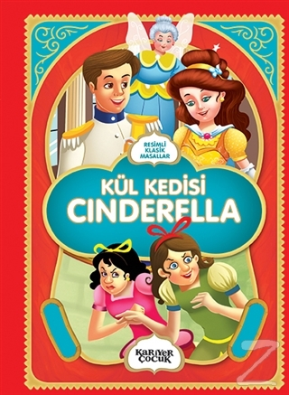Kül Kedisi Cinderella - Resimli Klasik Masallar Gülsüm Öztürk