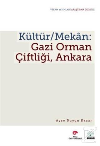 Kültür / Mekan - Gazi Orman Çiftliği, Ankara