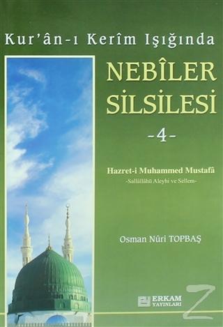 Kur'an-ı Kerim Işığında Nebiler Silsilesi - 4
