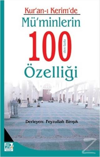 Kur'an-ı Kerim'de Mü'minlerin 100 den Fazla Özelliği