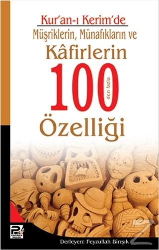 Kur'an-ı Kerim'de Müşriklerin Münafıkların ve Kafirlerin 100 den Fazla Özelliği