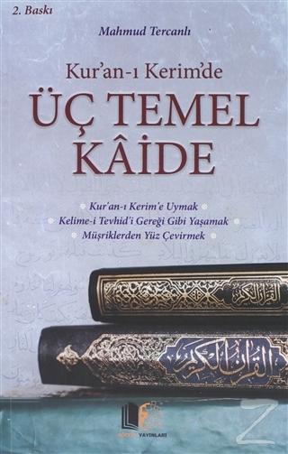 Kur'an-ı Kerim'de Üç Temel Kaide Mahmud Ebu Muaz