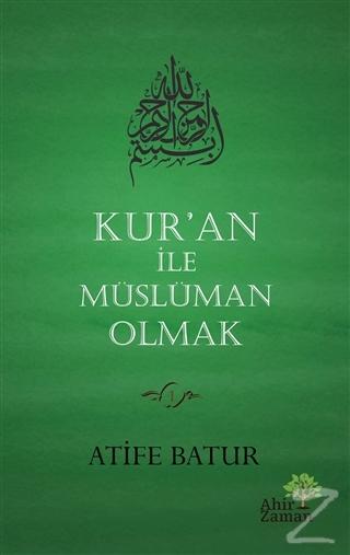 Kur'an İle Müslüman Olmak (Ciltli)