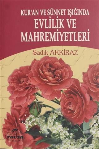 Kur'an ve Sünnet Işığında Evlilik ve Mahremiyetleri