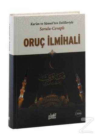 Kur'an ve Sünnet'ten Delilleriyle Sorulu Cevaplı Oruç İlmihali (Ciltli)