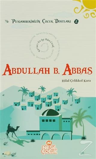 Kur'an'ı En İyi Bilen Çocuk - Abdullah bin Abbas (r.a.)