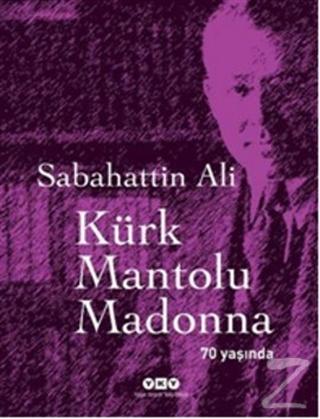 Kürk Mantolu Madonna 70 Yaşında Sabahattin Ali