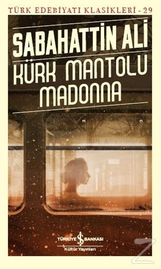 Kürk Mantolu Madonna - Türk Edebiyatı Klasikleri 29