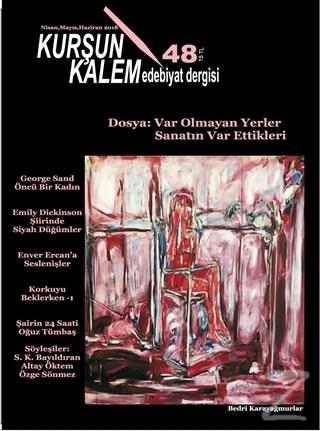 Kurşun Kalem Üç Aylık Edebiyat Dergisi Sayı: 48 Nisan - Mayıs - Hazira