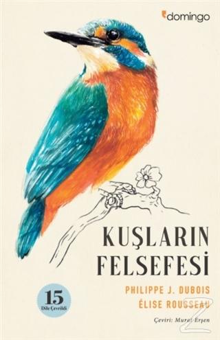 Kuşların Felsefesi Philippe J. Dubois