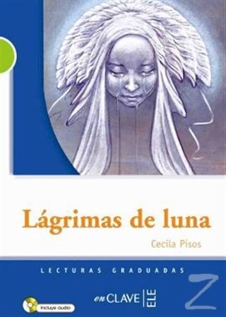 Lagrimas de Luna +Audio Descargable (LG Nivel-2) İspanyolca Okuma Kitabı