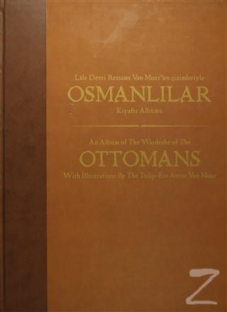 Lale Devri Ressamı Van Mour'un Çizimleriyle Osmanlılar Kıyafet Albümü (Ciltli)