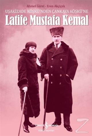 Latife Mustafa Kemal Ahmet Gürel