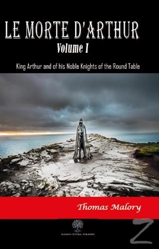 Le Morte D'Arthur - Volume 1 Sir Thomas Malory