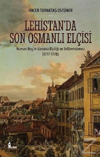 Lehistan'da Son Osmanlı Elçisi Hacer Topaktaş Üstüner