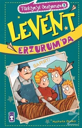 Levent Erzurum'da - Türkiye'yi Geziyorum 3
