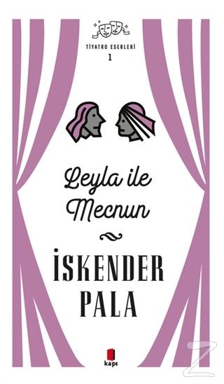 Leyla ile Mecnun - Tiyatro Eserleri 1