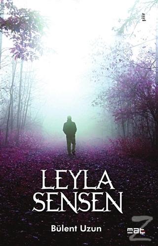 Leyla Sensen - %17 indirimli  - Bülent Uzun - Mat Kitap  - Edebiyat -