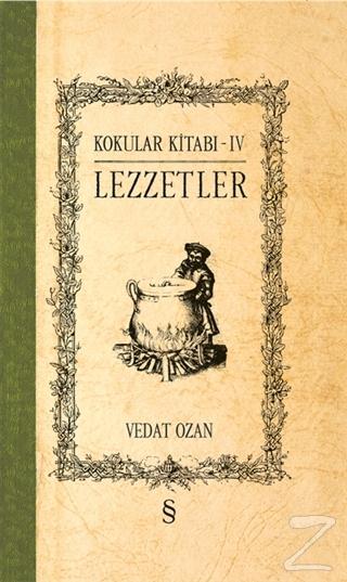Lezzetler - Kokular Kitabı 4 (Ciltli)