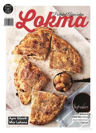 Lokma Aylık Yemek Dergisi Sayı: 77 Nisan 2021