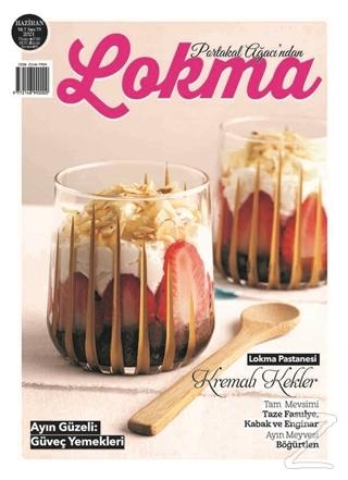 Lokma Aylık Yemek Dergisi Sayı: 79 Haziran 2021
