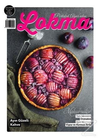Lokma Aylık Yemek Dergisi Sayı: 81 Ağustos 2021