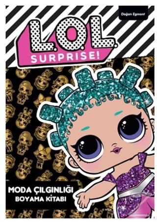 Lol Surprise! - Moda Çılgınlığı Boyama Kitabı Kolektif