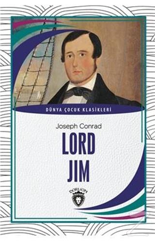 Lord Jim - Dünya Çocuk Klasikleri Joseph Conrad
