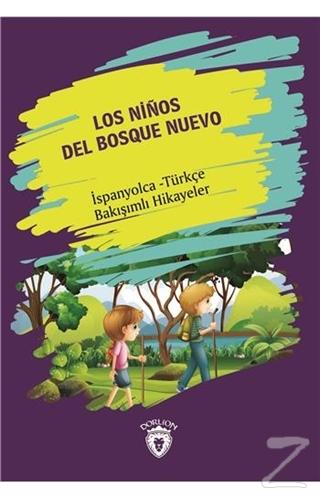 Los Ninos Del Bosque Nuevo (Yeni Ormanın Çocukları) İspanyolca Türkçe Bakışımlı Hikayeler