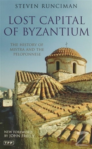 Lost Capital Of Byzantium Steven Runciman