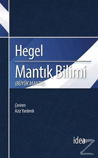 Mantık Bilimi - Büyük Mantık %20 indirimli Georg Wilhelm Friedrich Heg