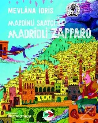 Mardinli Saatçi İle Madridli Zapparo (Ciltli) Mevlana İdris
