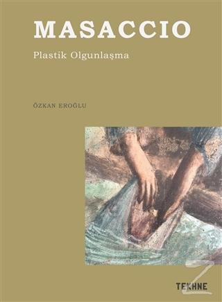 Masaccio- Plastik Olgunlaşma