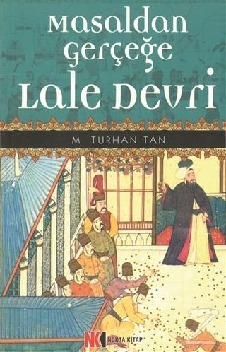 Masaldan Gerçeğe Lale Devri M. Turan Tan