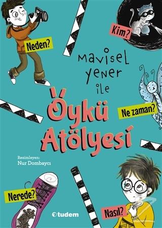Mavisel Yener ile Öykü Atölyesi