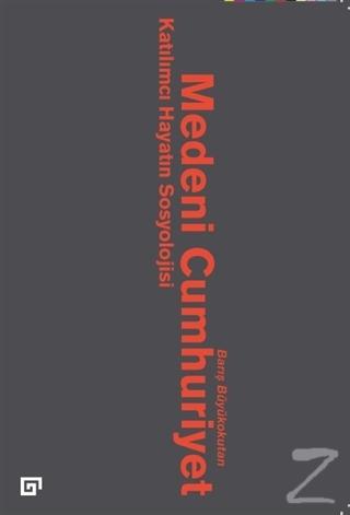 Medeni Cumhuriyet: Katılımcı Hayatın Sosyolojisi