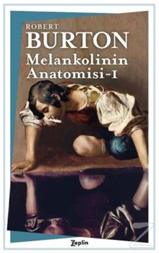 Melankolinin Anatomisi- 1. Cilt