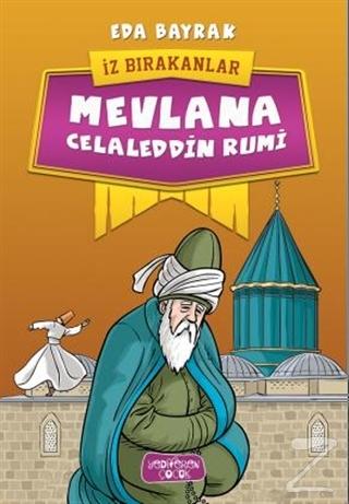 Mevlana Celaleddin Rumi - İz Bırakanlar