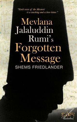 Mevlana Jalaluddin Rumi's Forgotten Message