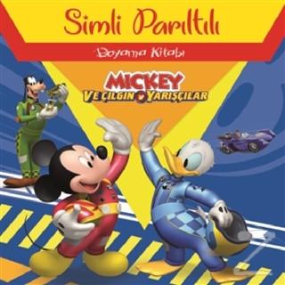 Mickey ve Çılgın Yarışçılar - Simli Parıltılı Boyama Kitabı