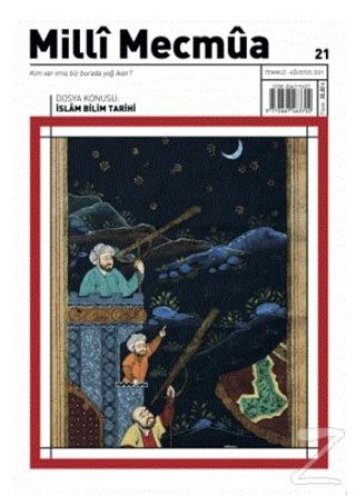 Milli Mecmua Dergisi Sayı: 21 Temmuz- Ağustos 2021