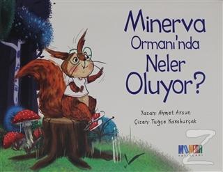 Minerva Ormanı'nda Neler Oluyor?