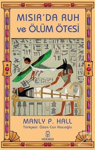 Mısır'da Ruh ve Ölüm Ötesi Manly P. Hall